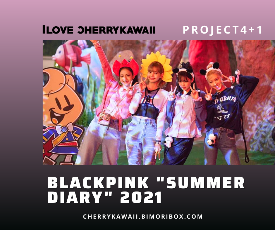 BLACKPINK SUMMER DIARY 2021 | PROJECT 4+1